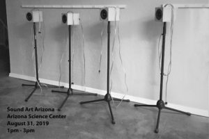 Sound Art Arizona Aug 2019